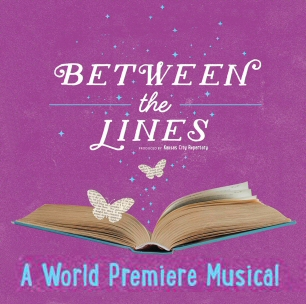 Between the Lines | World Premiere Musical | Kansas City Repertory Theatre