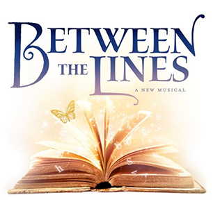 Between the Lines | Off-Broadway | Premiere Second Stage Theater